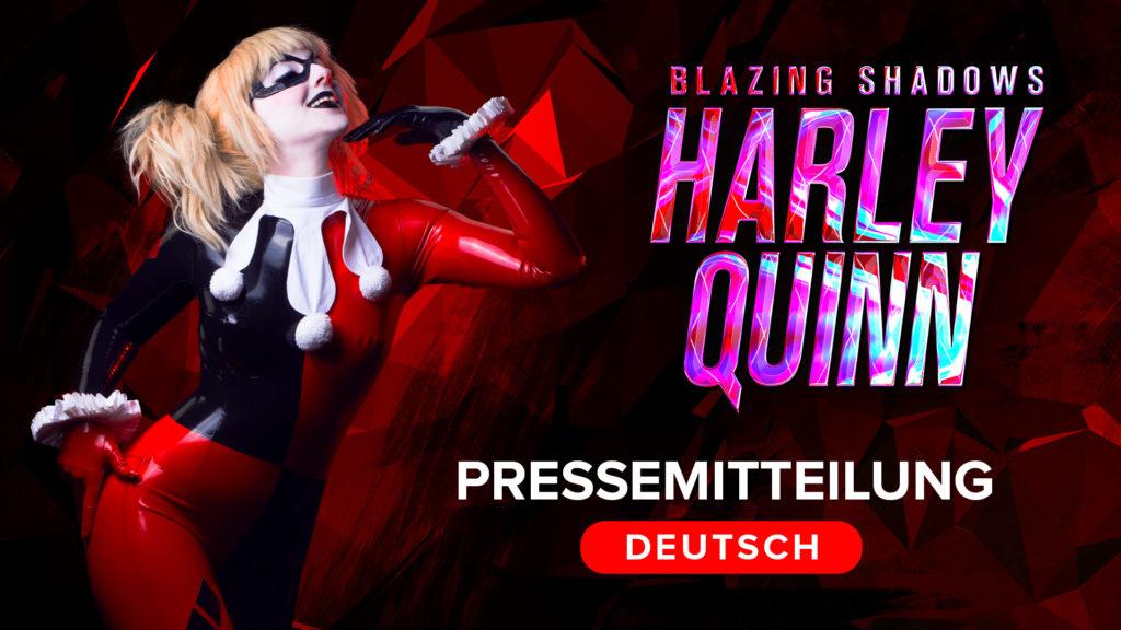 deutsche pressemitteilung zum harley quinn blazing shadows fan film